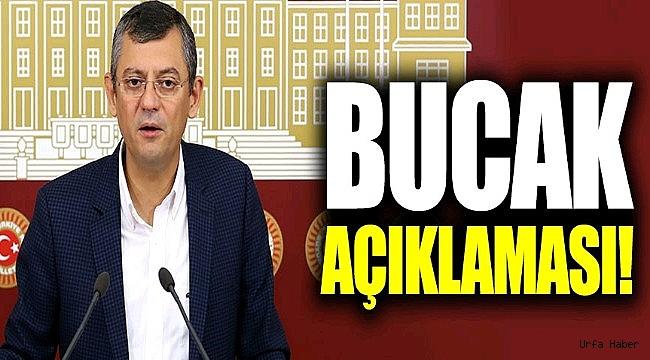 CHP'li Özgür Özel'den Bucak açıklaması!