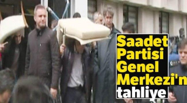 Saadet Partisi Genel Merkezi'nde tahliye