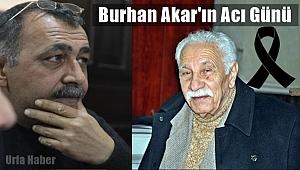 Burhan Akar'ın Acı Günü