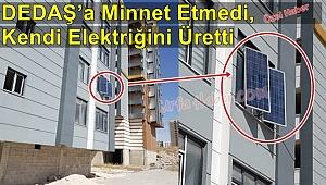 DEDAŞ'a Minnet Etmedi, Kendi Elektriğini Üretti