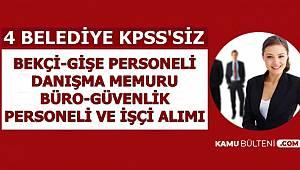 4 Belediye, KPSS şartı olmadan personel alacak