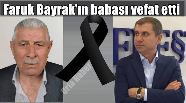 Faruk Bayrak'ın babası vefat etti