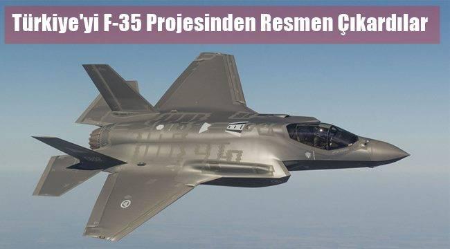 Türkiye'yi F-35 Projesinden Resmen Çıkardılar