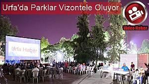 Urfa'da Parklar Vizontele Oluyor