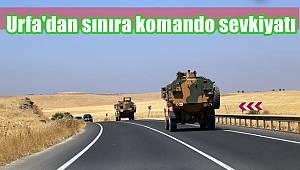 Urfa'dan sınıra komando sevkiyatı