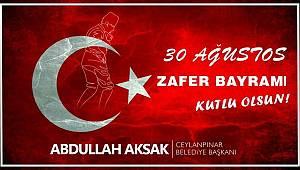 Başkan Aksak'tan 30 Ağustos Mesajı