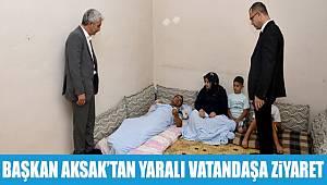 Başkan Aksak'tan yaralı vatandaşa ziyaret