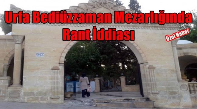 Urfa Bediüzzaman Mezarlığında Rant İddiası