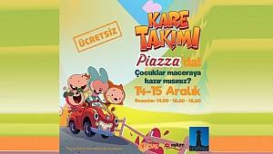 KARE Takımı Piazza'ya Geliyor