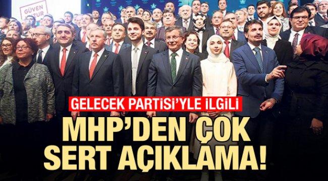 MHP'den 'Gelecek Partisi' için sert açıklama