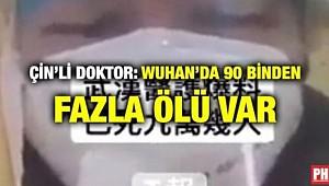 Çinli Doktor: 90 binden fazla ölü var