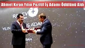 Ahmet Kıran Yılın Pozitif İş Adamı Ödülünü Aldı