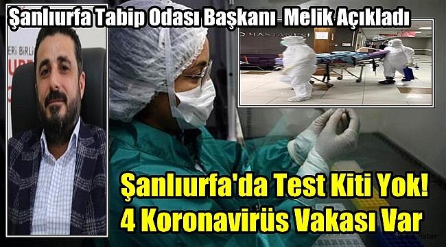 Melik Açıkladı : Şanlıurfa'da Test Kiti Yok! 4 Koronavirüs Vakası Var