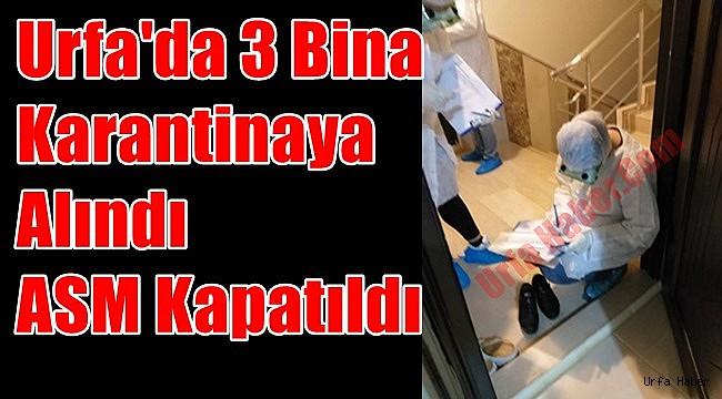 Urfa'da 3 Bina Koronavirüs Nedeniyle Karantinaya Alındı
