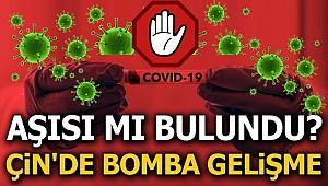 Bomba Gelişme: Çin Aşıyı Buldu mu?