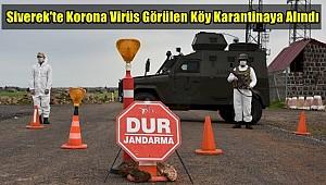 Siverek'te Korona Virüs Görülen Köy Karantinaya Alındı
