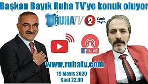 Başkan Bayık Ruha TV'ye konuk oluyor