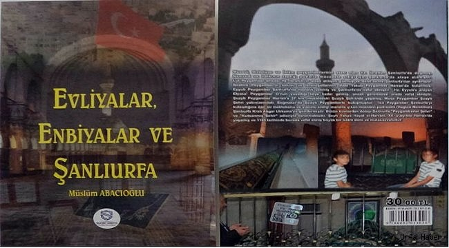 """""""Evliyalar, Enbiyalar ve Şanlıurfa"""" kitabı çıktı"""