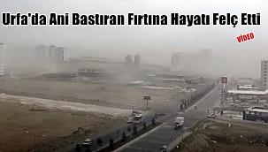 Urfa'da Ani Bastıran Fırtına Hayatı Felç Etti