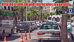 Urfa'da trafik tıkandı sürücüler isyan etti